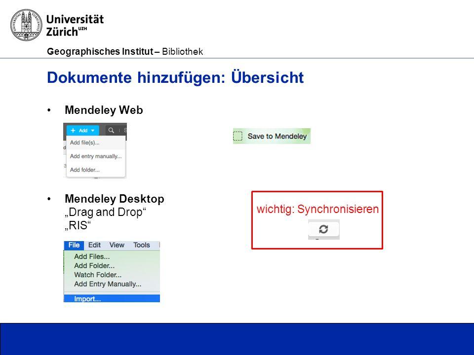 """Geographisches Institut – Bibliothek Seite 15 Dokumente hinzufügen: Übersicht Mendeley Web Mendeley Desktop """"Drag and Drop """"RIS wichtig: Synchronisieren"""