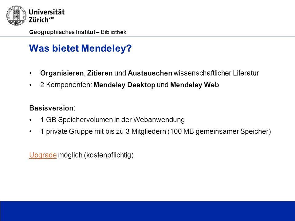 Geographisches Institut – Bibliothek Seite 2 Was bietet Mendeley.