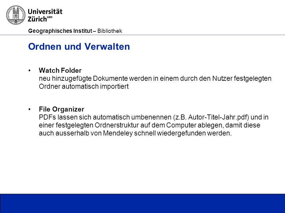 Geographisches Institut – Bibliothek Seite 4 Ordnen und Verwalten Watch Folder neu hinzugefügte Dokumente werden in einem durch den Nutzer festgelegten Ordner automatisch importiert File Organizer PDFs lassen sich automatisch umbenennen (z.B.