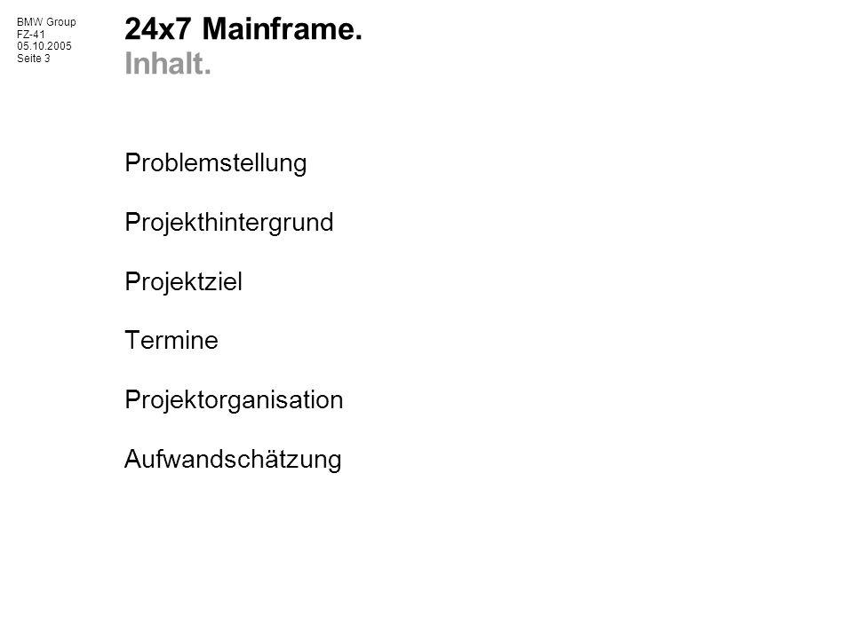 BMW Group FZ-41 05.10.2005 Seite 3 24x7 Mainframe.