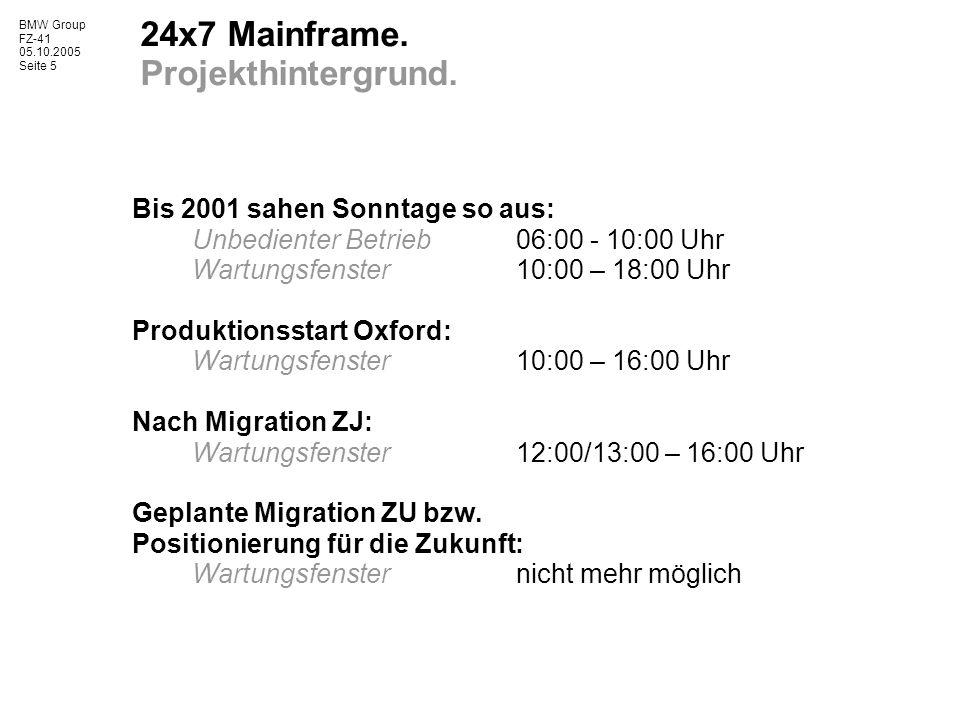 BMW Group FZ-41 05.10.2005 Seite 5 24x7 Mainframe.