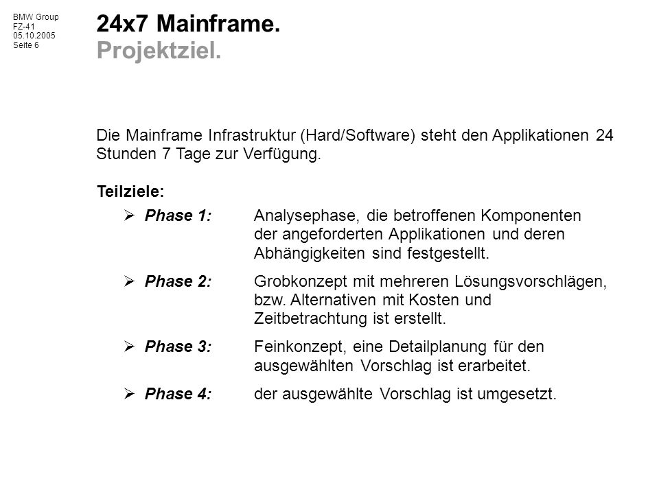 BMW Group FZ-41 05.10.2005 Seite 6 24x7 Mainframe.