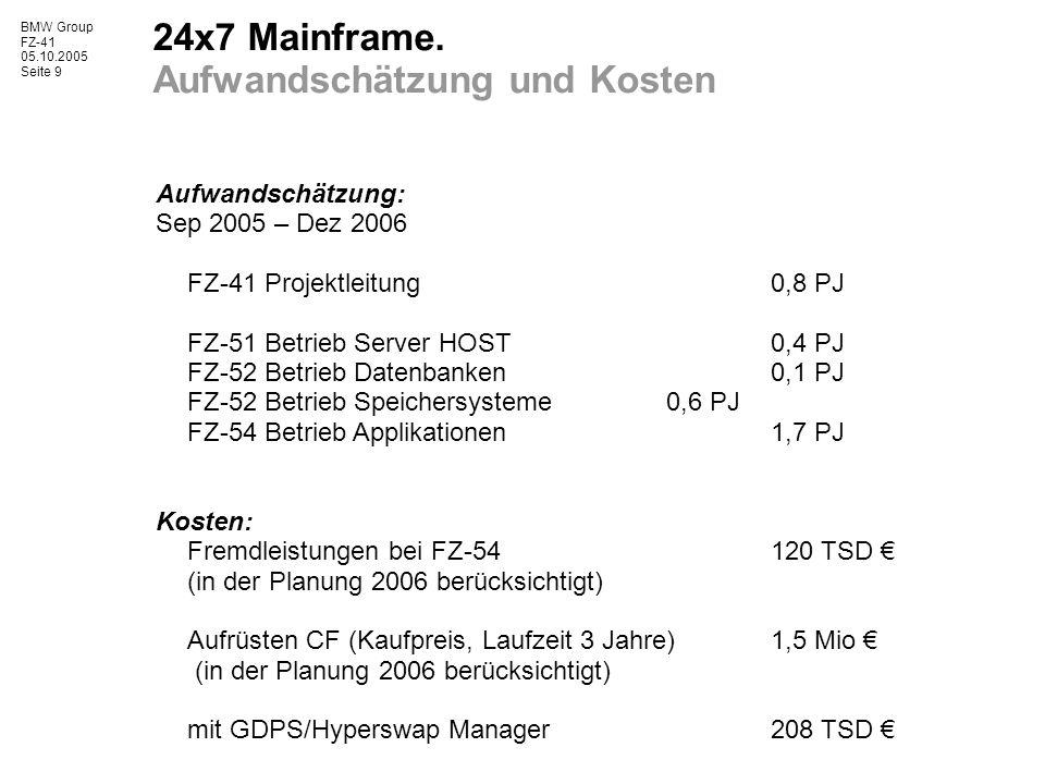 BMW Group FZ-41 05.10.2005 Seite 9 24x7 Mainframe.