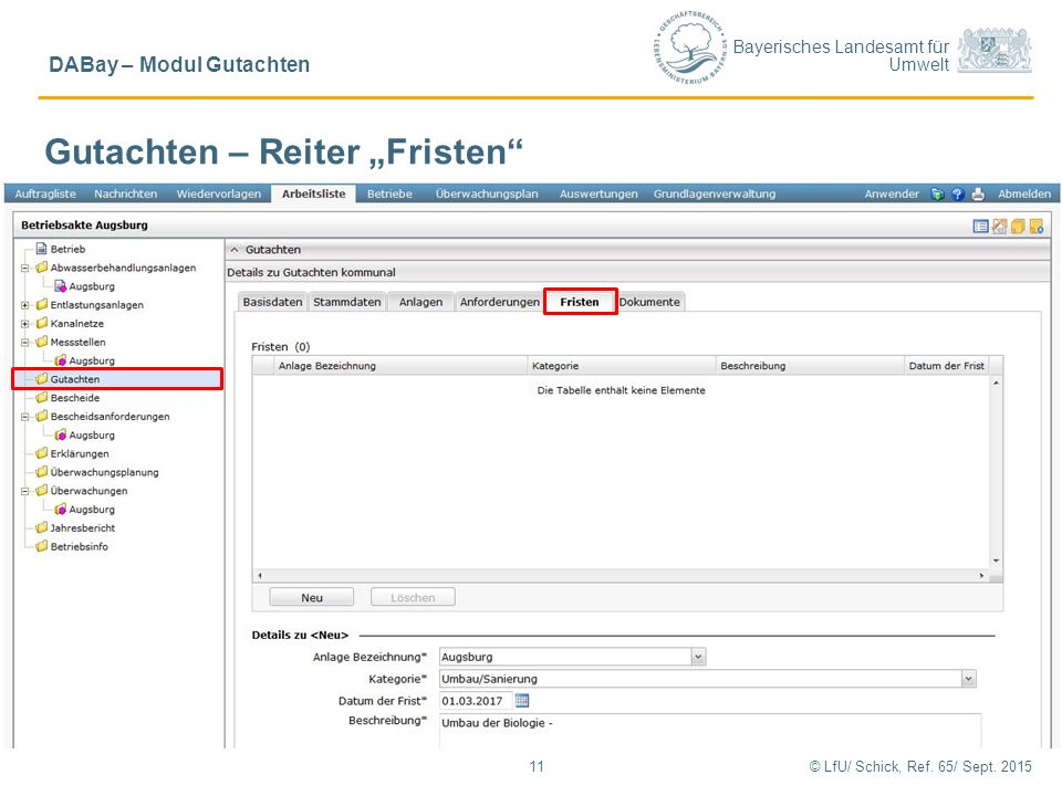"""Bayerisches Landesamt für Umwelt © LfU/ Schick, Ref. 65/ Sept. 201511 DABay – Modul Gutachten Gutachten – Reiter """"Fristen"""" Im Gutachten definierte Fri"""