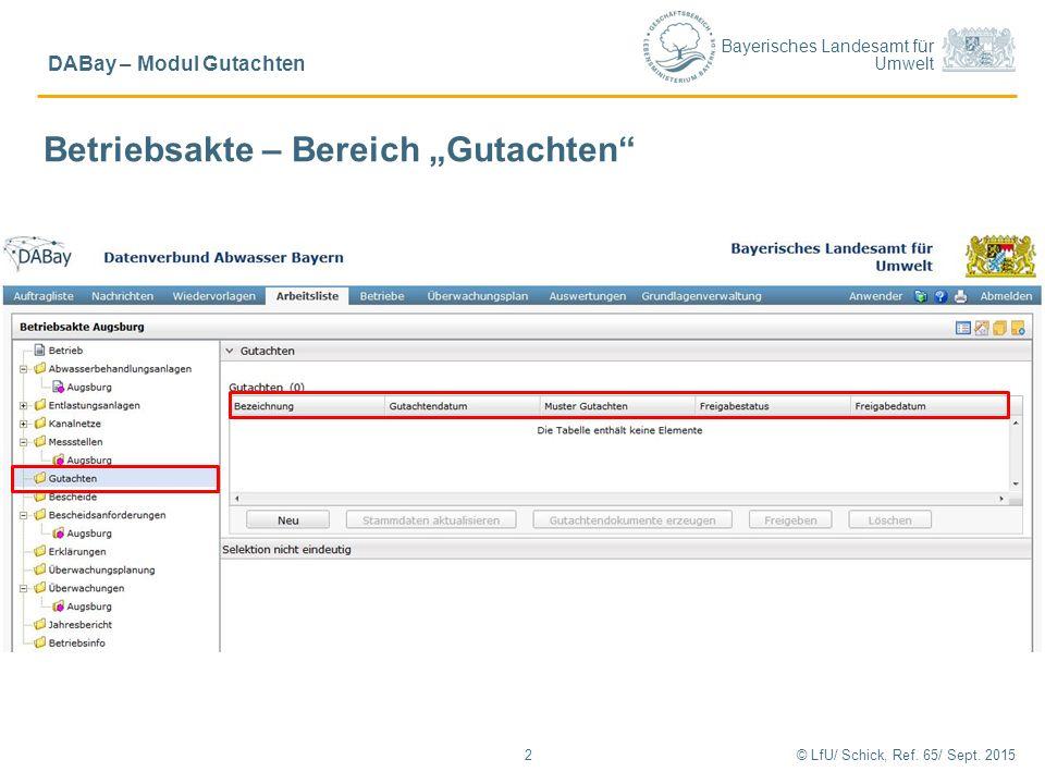 """Bayerisches Landesamt für Umwelt © LfU/ Schick, Ref. 65/ Sept. 20152 DABay – Modul Gutachten Betriebsakte – Bereich """"Gutachten"""""""