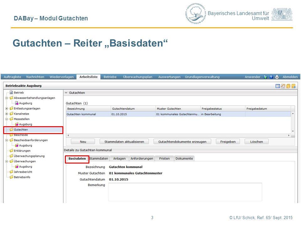 """Bayerisches Landesamt für Umwelt © LfU/ Schick, Ref. 65/ Sept. 20153 DABay – Modul Gutachten Gutachten – Reiter """"Basisdaten"""""""