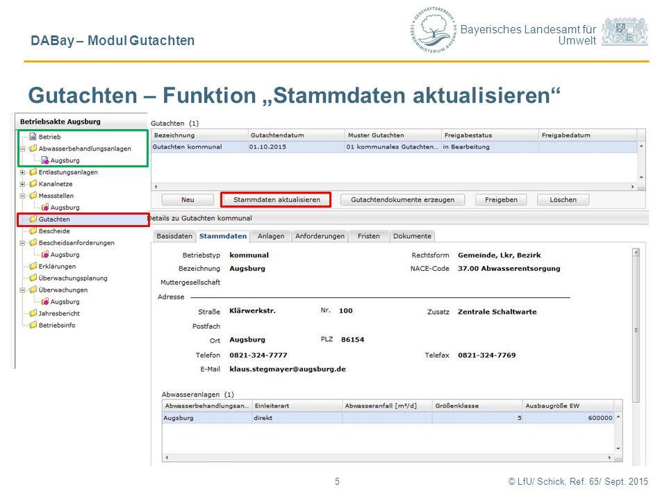 """Bayerisches Landesamt für Umwelt © LfU/ Schick, Ref. 65/ Sept. 20155 DABay – Modul Gutachten Gutachten – Funktion """"Stammdaten aktualisieren"""""""