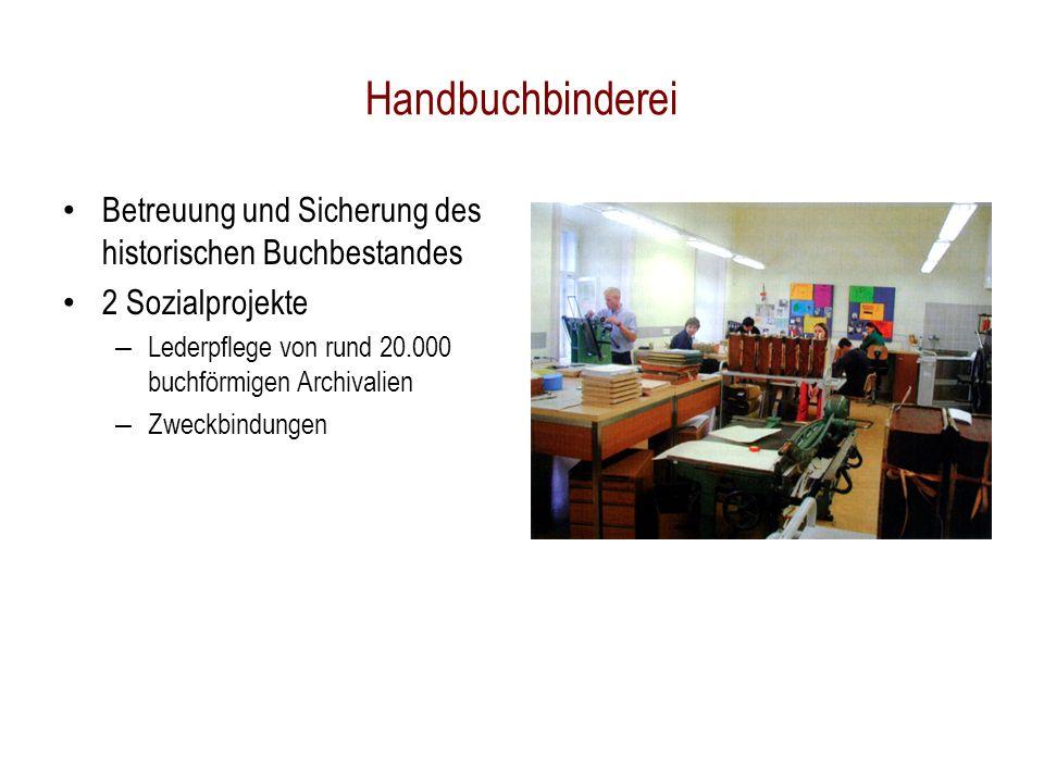 Handbuchbinderei Betreuung und Sicherung des historischen Buchbestandes 2 Sozialprojekte – Lederpflege von rund 20.000 buchförmigen Archivalien – Zweckbindungen