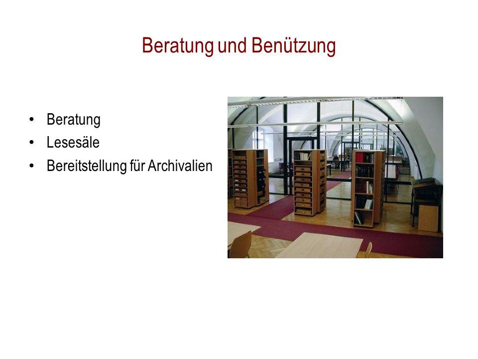 Beratung Lesesäle Bereitstellung für Archivalien