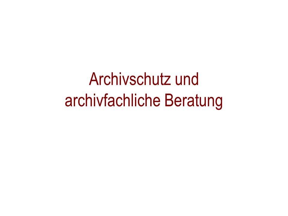 Archivschutz und archivfachliche Beratung