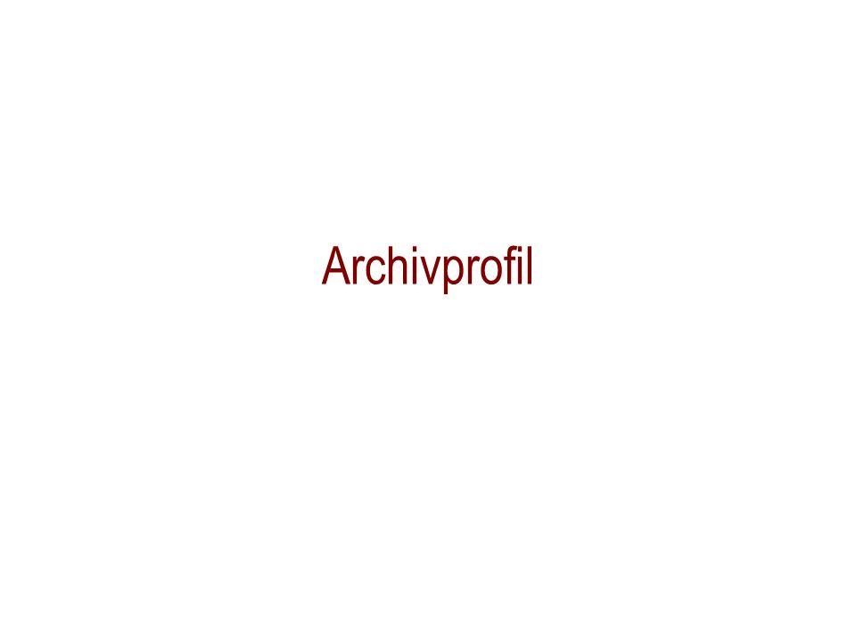 Das Archivprofil – Aufgaben des Landesarchivs laut Gesetz Bewertung von Schriftgut und Archivierung von Archivgut des Archivträgers geordnete Archivierung (Bestandserhaltung, Ordnung und Erschließung etc.) Erwerb, Übernahme und Archivierung von Archivgut Dritter, sofern dessen Erhaltung im Interesse des Landes liegt