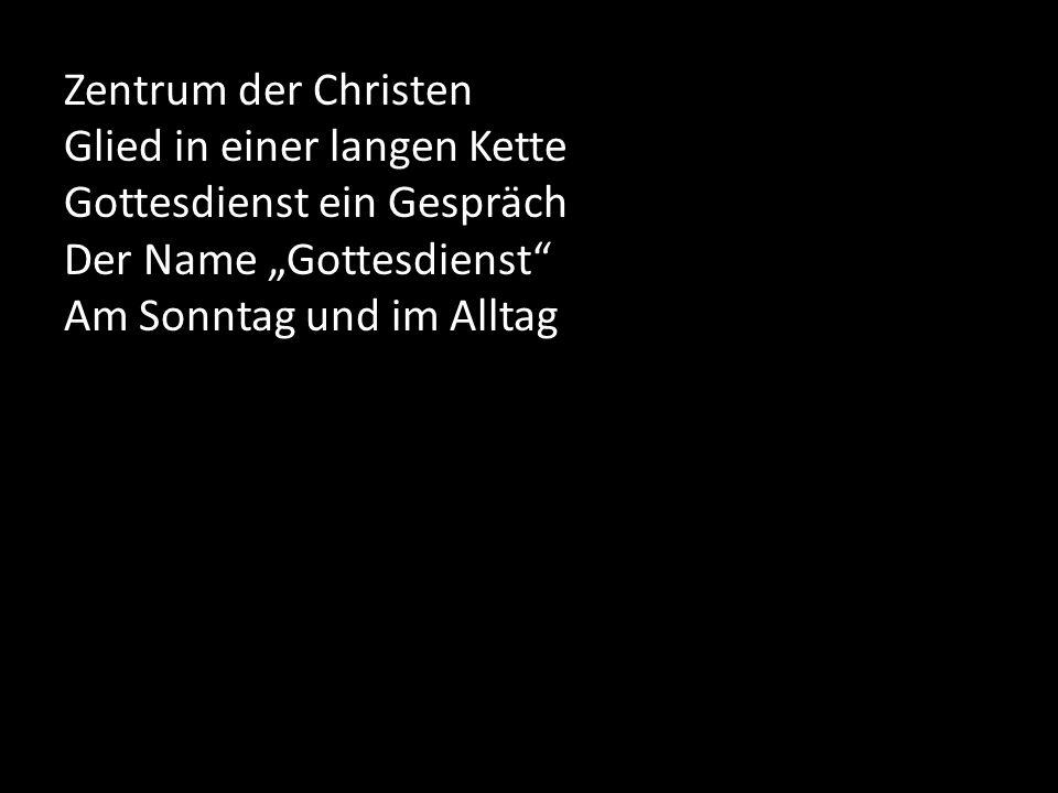 """Zentrum der Christen Glied in einer langen Kette Gottesdienst ein Gespräch Der Name """"Gottesdienst Am Sonntag und im Alltag"""