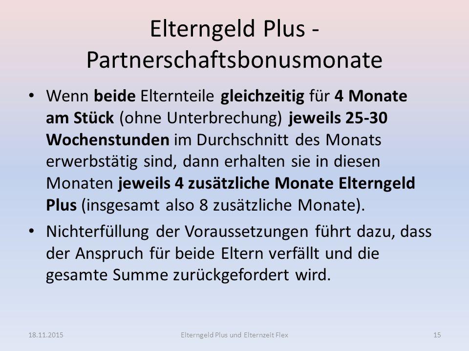 Elterngeld Plus - Partnerschaftsbonusmonate Wenn beide Elternteile gleichzeitig für 4 Monate am Stück (ohne Unterbrechung) jeweils 25-30 Wochenstunden