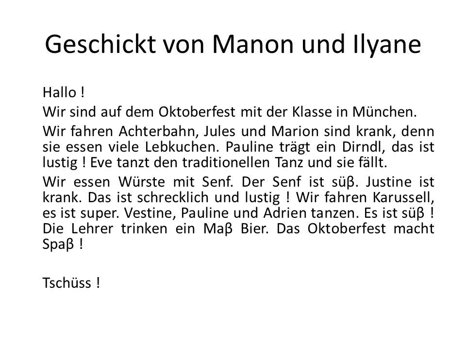 Geschickt von Manon und Ilyane Hallo ! Wir sind auf dem Oktoberfest mit der Klasse in München. Wir fahren Achterbahn, Jules und Marion sind krank, den