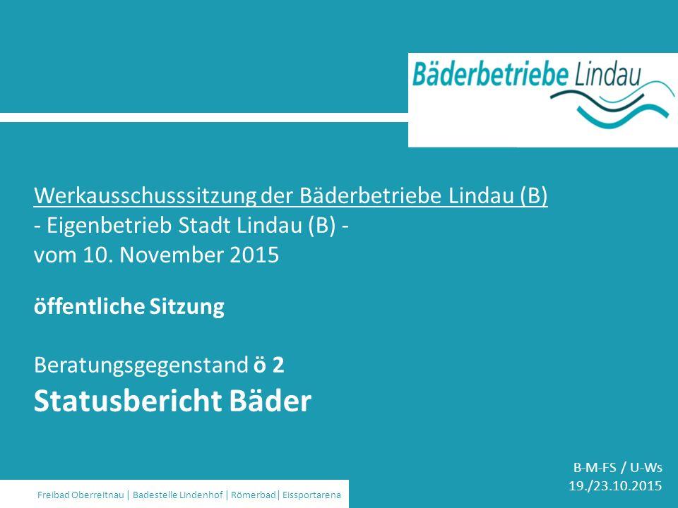 Strom | Wasser | Gas | Wärme | Bäder | Kommunikation | Stadtbus Freibad Oberreitnau | Badestelle Lindenhof | Römerbad| Eissportarena Werkausschusssitzung der Bäderbetriebe Lindau (B) - Eigenbetrieb Stadt Lindau (B) - vom 10.