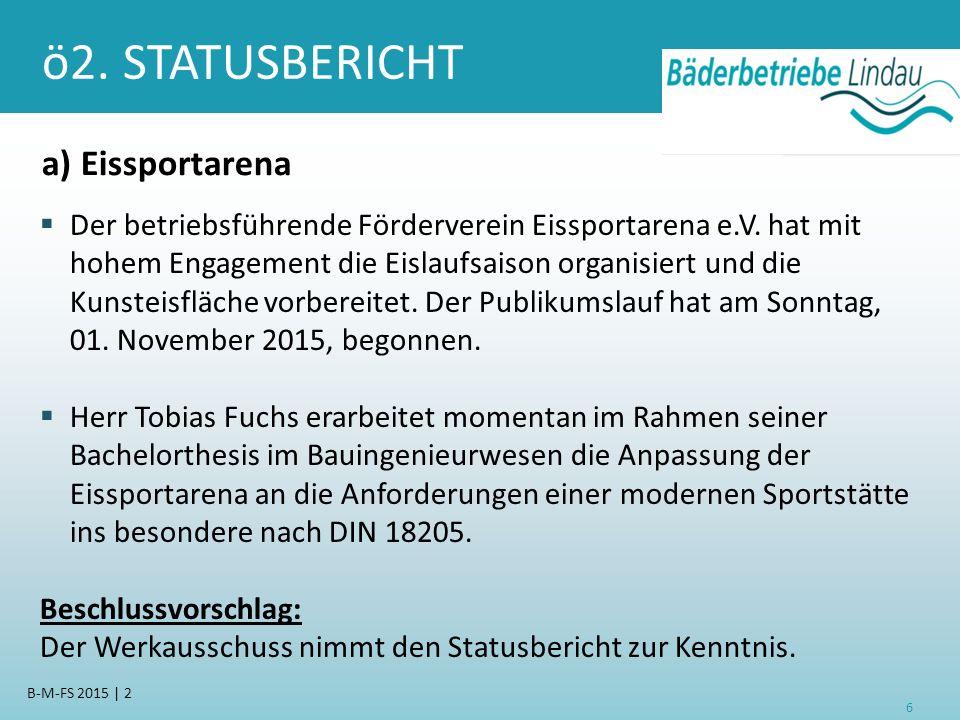 ö2. STATUSBERICHT a) Eissportarena  Der betriebsführende Förderverein Eissportarena e.V.