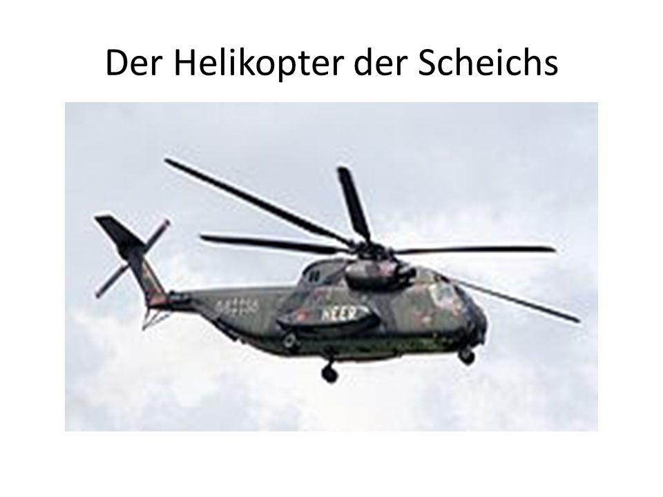 Der Helikopter der Scheichs