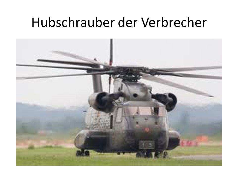 Hubschrauber der Verbrecher