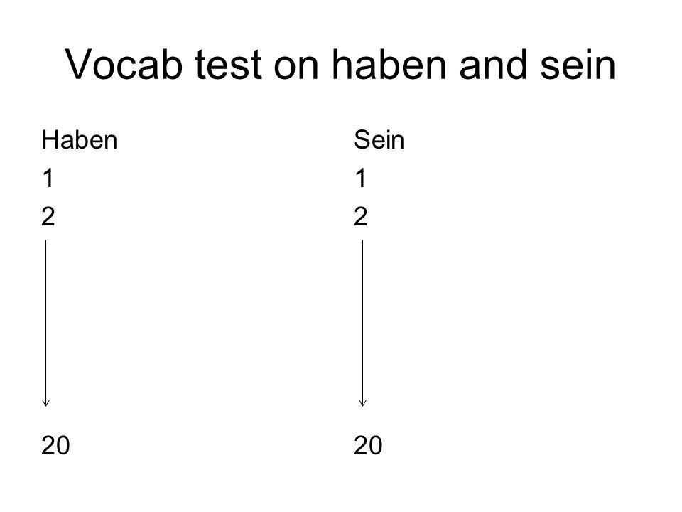 Vocab test on haben and sein Haben 1 2 20 Sein 1 2 20