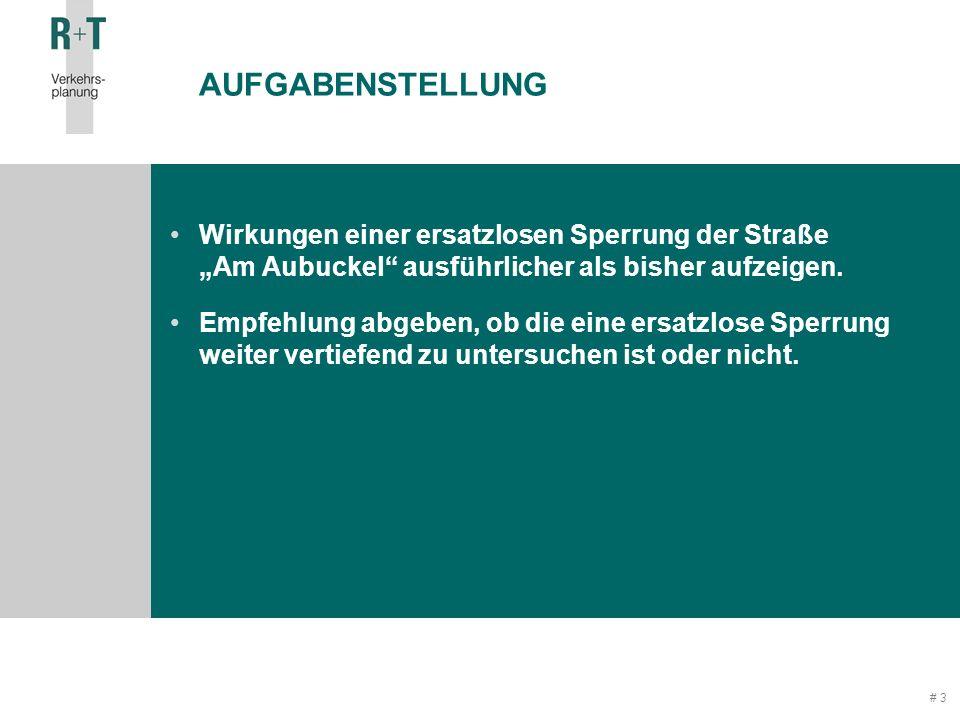 """# 3 AUFGABENSTELLUNG Wirkungen einer ersatzlosen Sperrung der Straße """"Am Aubuckel ausführlicher als bisher aufzeigen."""
