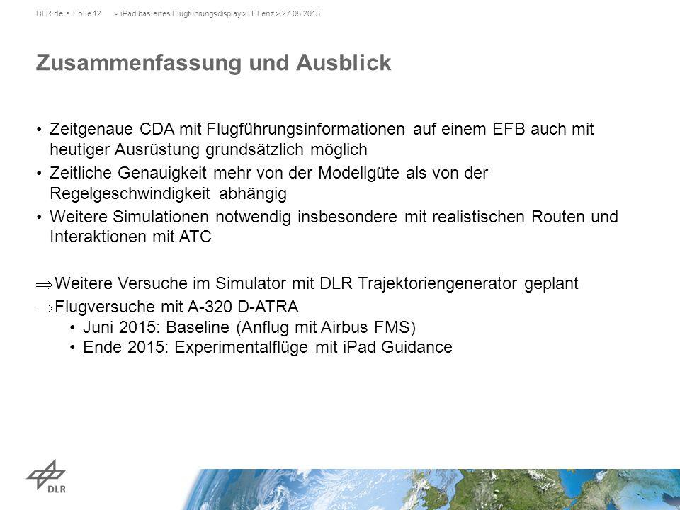 Zeitgenaue CDA mit Flugführungsinformationen auf einem EFB auch mit heutiger Ausrüstung grundsätzlich möglich Zeitliche Genauigkeit mehr von der Model