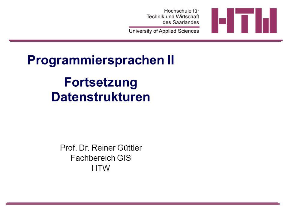 -11- Prof.Dr. R. Güttler Programmiersprachen 2 Kapitel 2: Folge Datenstrukturen 2.