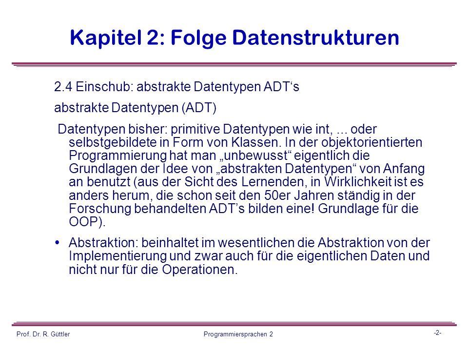 Programmiersprachen II Fortsetzung Datenstrukturen Prof. Dr. Reiner Güttler Fachbereich GIS HTW