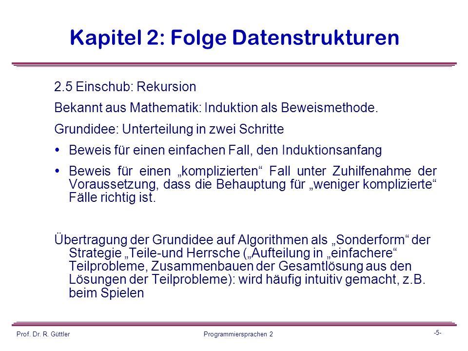 """-4- Prof. Dr. R. Güttler Programmiersprachen 2 Kapitel 2: Folge Datenstrukturen  Eine ADT-Spezifikation ist also eine Art """"Schnittstelle"""" und beinhal"""