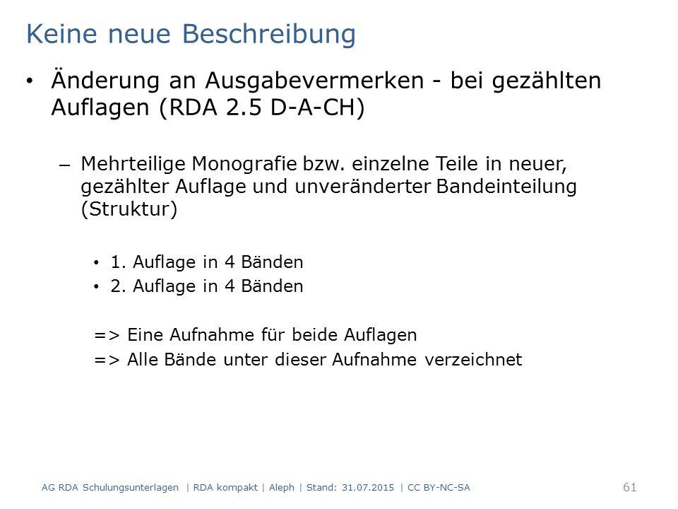 Keine neue Beschreibung Änderung an Ausgabevermerken - bei gezählten Auflagen (RDA 2.5 D-A-CH) – Mehrteilige Monografie bzw.