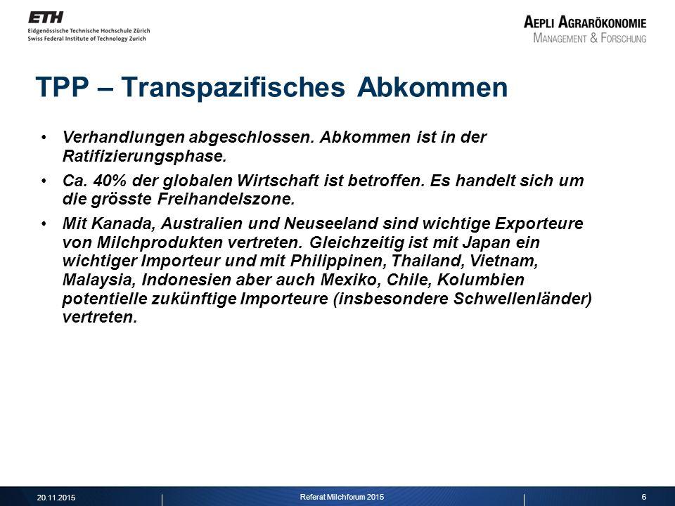 6 TPP – Transpazifisches Abkommen Verhandlungen abgeschlossen. Abkommen ist in der Ratifizierungsphase. Ca. 40% der globalen Wirtschaft ist betroffen.
