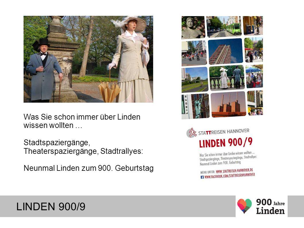 LINDEN 900/9 Was Sie schon immer über Linden wissen wollten … Stadtspaziergänge, Theaterspaziergänge, Stadtrallyes: Neunmal Linden zum 900.