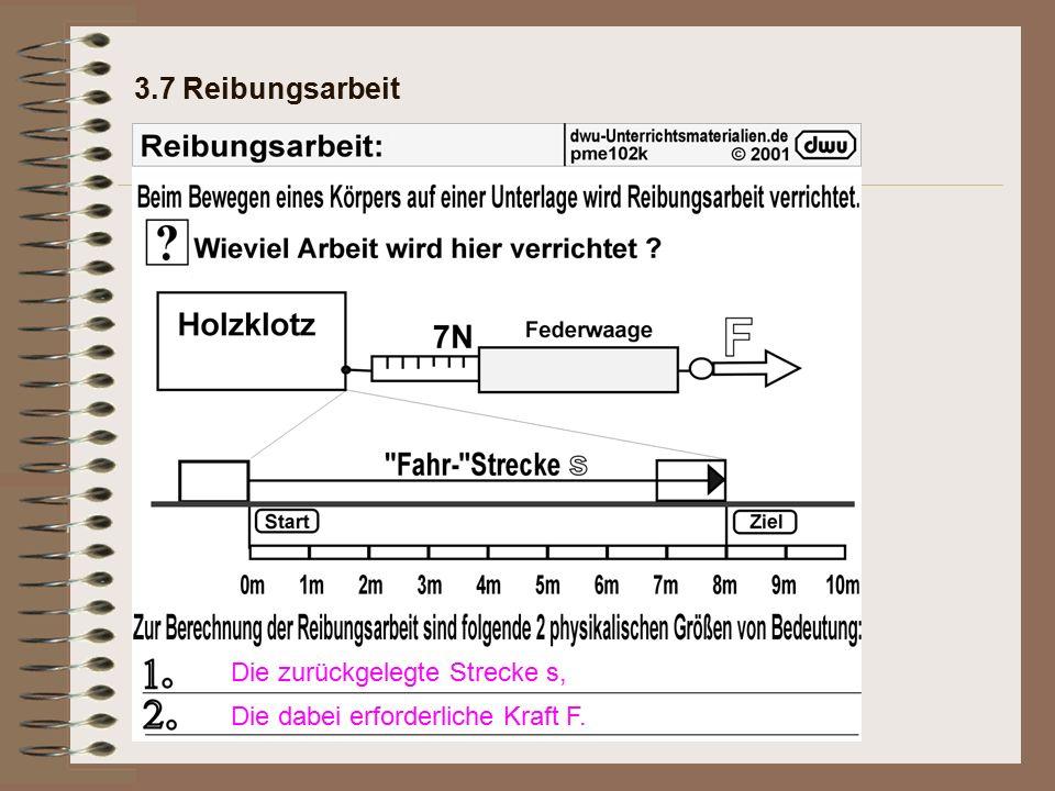 3.7 Reibungsarbeit Die Reibungskraft kann berechnet werden: