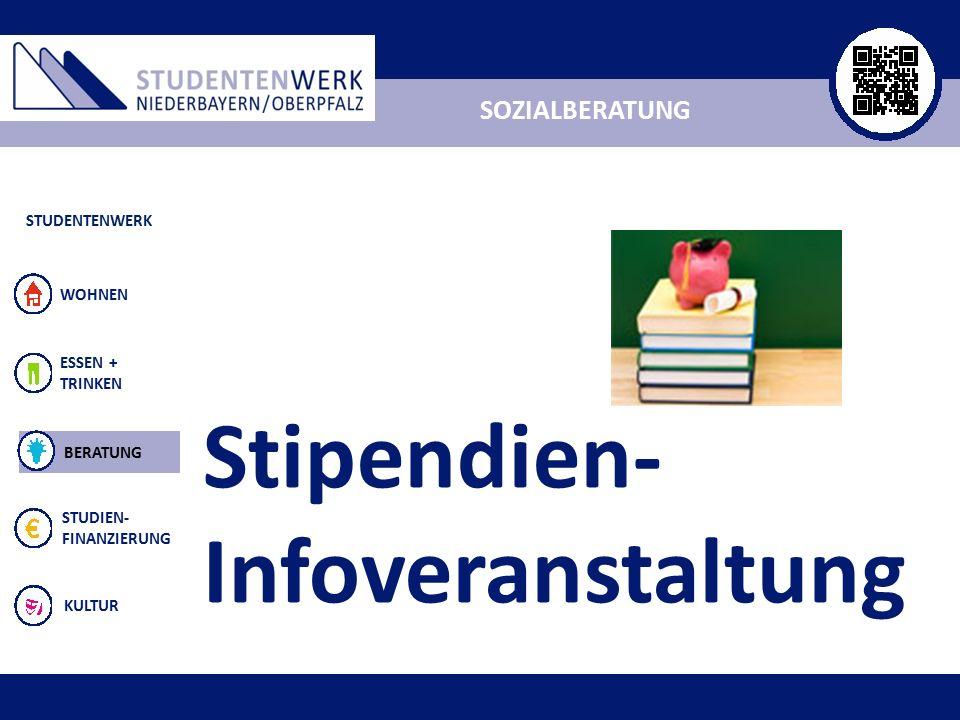 ALLGEMEIN ESSEN + TRINKEN STUDIEN- FINANZIERUNG KULTUR WOHNEN SOZIALBERATUNG Stipendien- Infoveranstaltung BERATUNG STUDENTENWERK