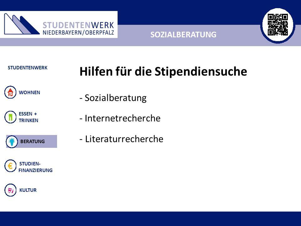 ALLGEMEIN ESSEN + TRINKEN STUDIEN- FINANZIERUNG KULTUR WOHNEN SOZIALBERATUNG STUDENTENWERK BERATUNG Hilfen für die Stipendiensuche - Sozialberatung - Internetrecherche - Literaturrecherche