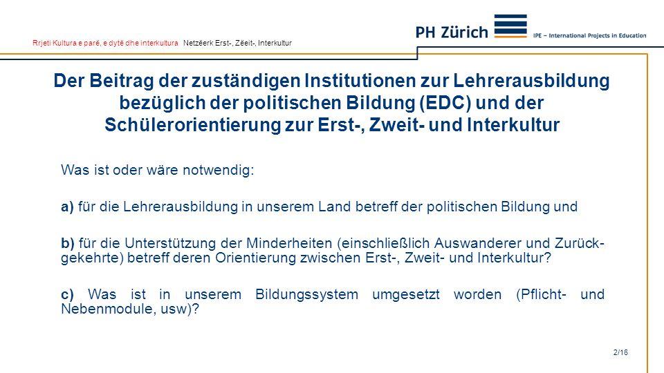 Rrjeti Kultura e parë, e dytë dhe interkultura Netzëerk Erst-, Zëeit-, Interkultur Der Beitrag der zuständigen Institutionen zur Lehrerausbildung bezü