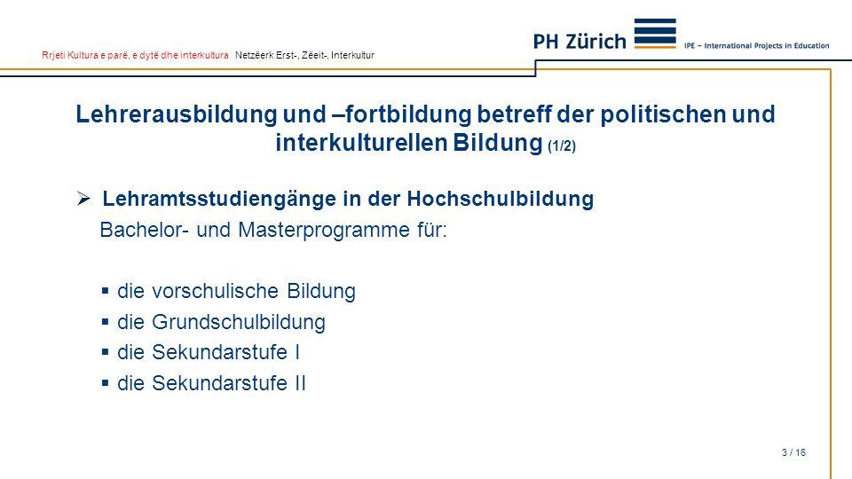 Rrjeti Kultura e parë, e dytë dhe interkultura Netzëerk Erst-, Zëeit-, Interkultur Lehrerausbildung und –fortbildung betreff der politischen und inter