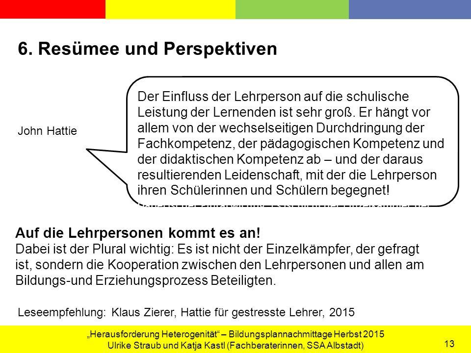 """""""Herausforderung Heterogenität – Bildungsplannachmittage Herbst 2015 Ulrike Straub und Katja Kastl (Fachberaterinnen, SSA Albstadt) 13 6."""
