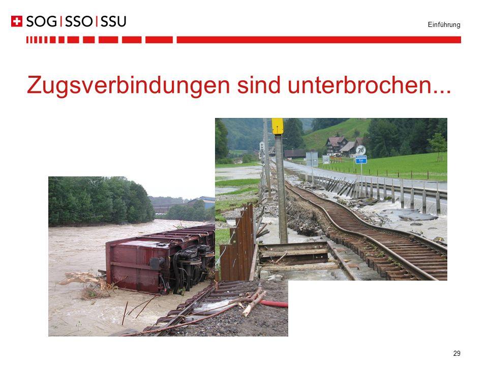 29 Einführung Zugsverbindungen sind unterbrochen...