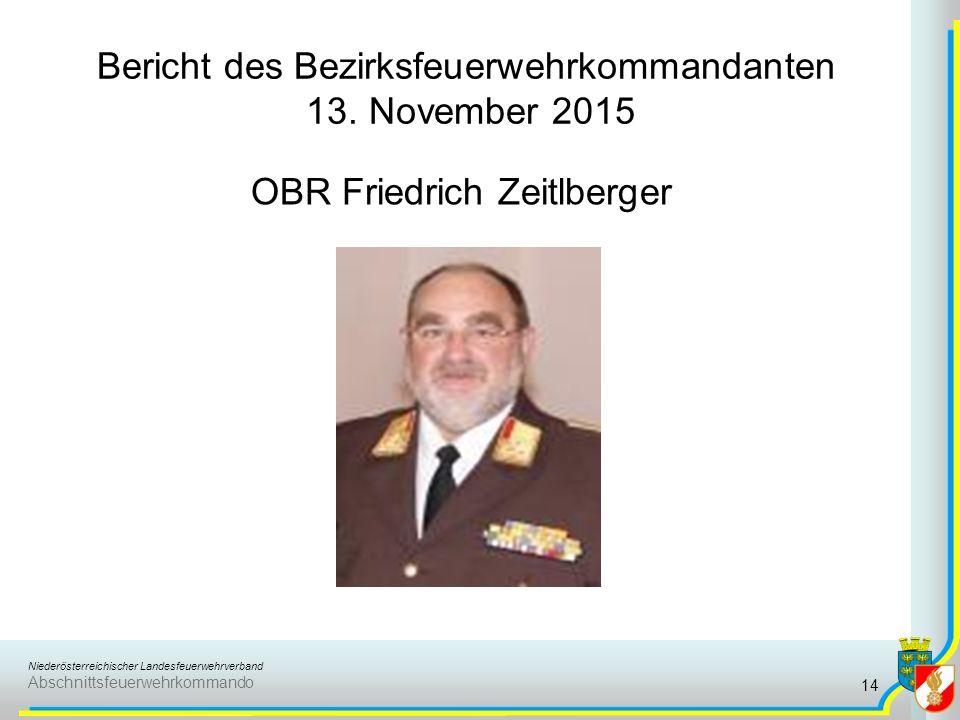 Niederösterreichischer Landesfeuerwehrverband Abschnittsfeuerwehrkommando Bericht des Bezirksfeuerwehrkommandanten 13.