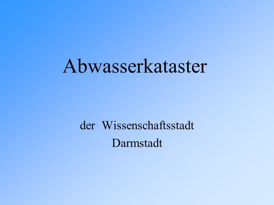 Abwasserkataster der Wissenschaftsstadt Darmstadt