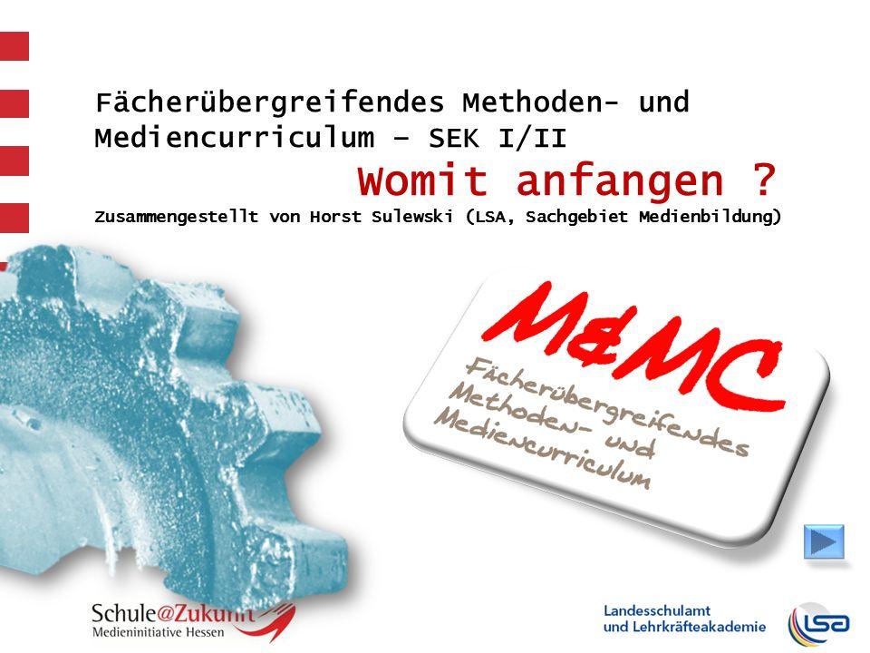 Fächerübergreifendes Methoden- und Mediencurriculum – SEK I/II Womit anfangen .