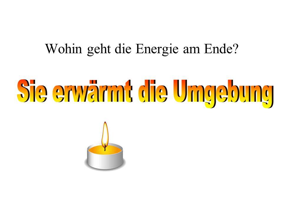 Wohin geht die Energie am Ende?