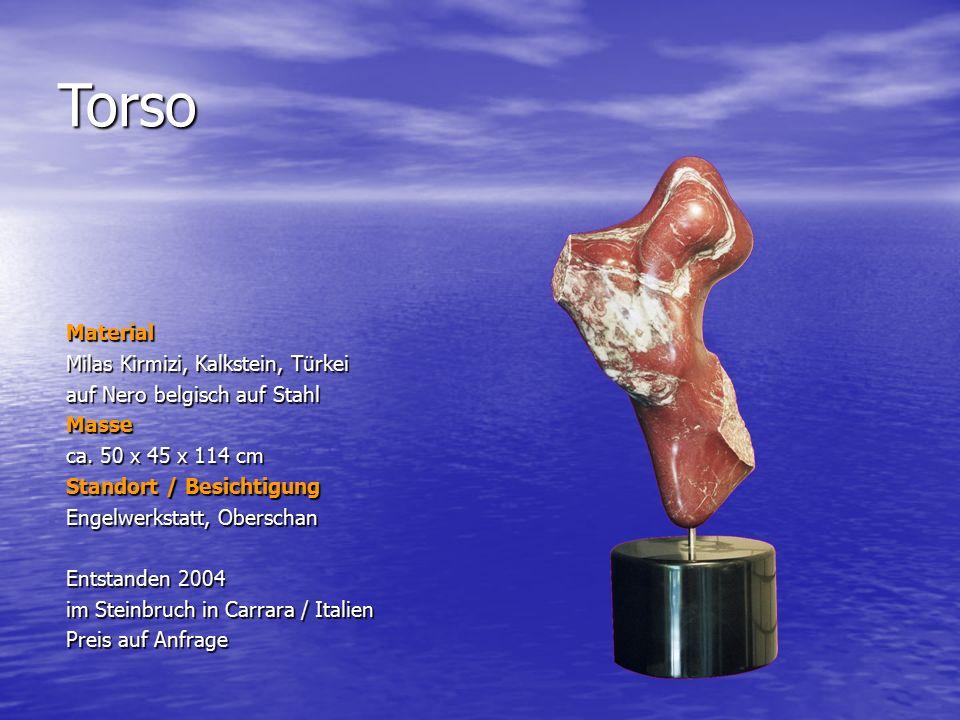 Torso Material Milas Kirmizi, Kalkstein, Türkei auf Nero belgisch auf Stahl Masse ca. 50 x 45 x 114 cm Standort / Besichtigung Engelwerkstatt, Obersch