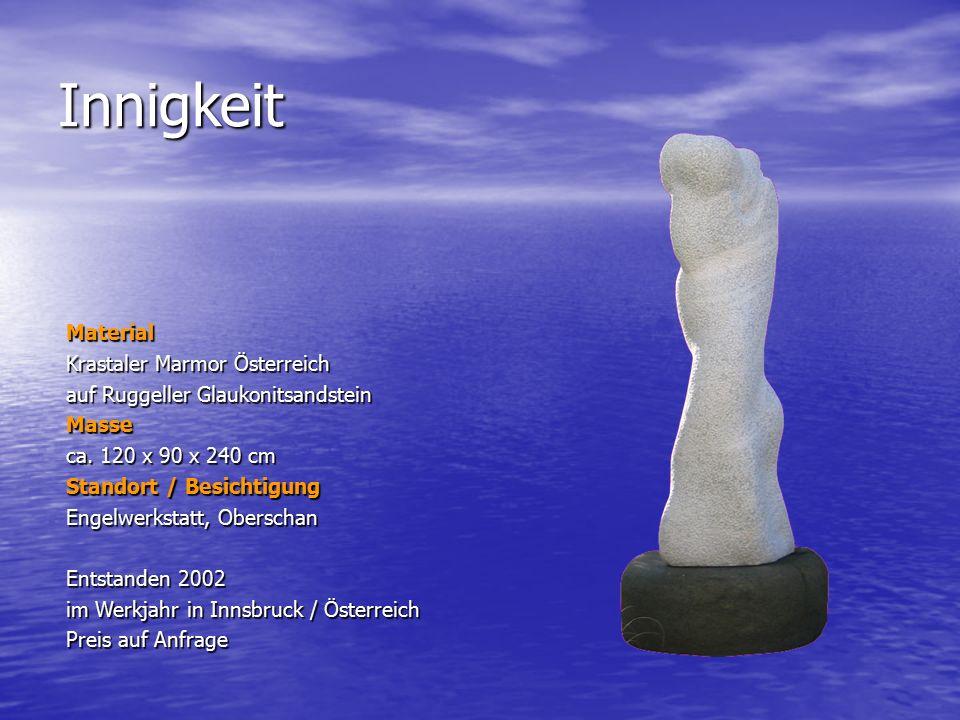 Innigkeit Material Krastaler Marmor Österreich auf Ruggeller Glaukonitsandstein Masse ca. 120 x 90 x 240 cm Standort / Besichtigung Engelwerkstatt, Ob