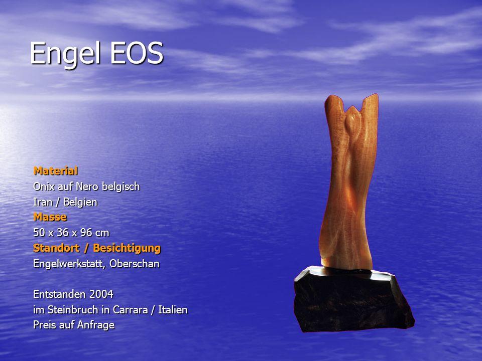 Engel EOS Material Onix auf Nero belgisch Iran / Belgien Masse 50 x 36 x 96 cm Standort / Besichtigung Engelwerkstatt, Oberschan Entstanden 2004 im St