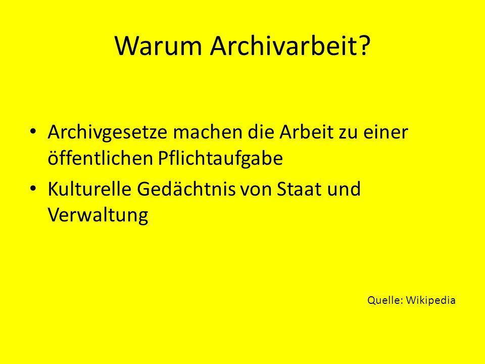 Warum Archivarbeit.