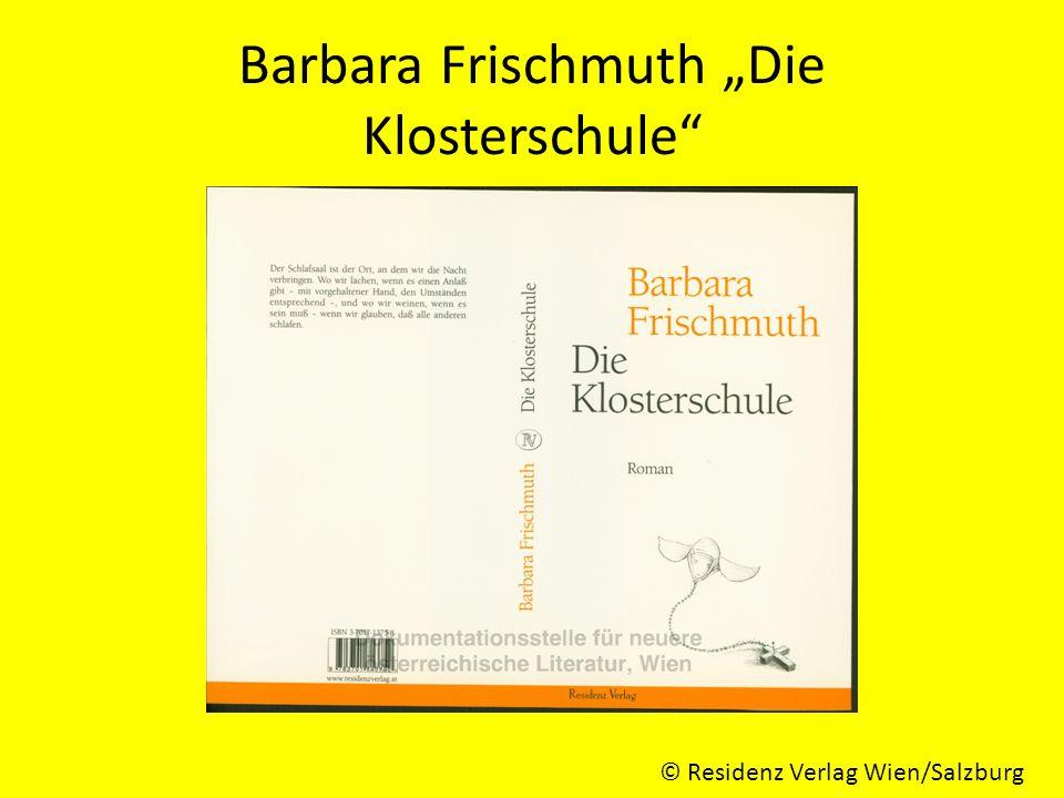 """Barbara Frischmuth """"Die Klosterschule © Residenz Verlag Wien/Salzburg"""