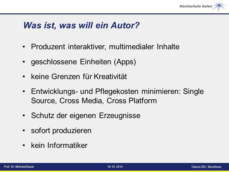 Prof. Dr. Michael Bauer16.10. 2014 Tekom-RG Nordrhein Was ist, was will ein Autor.