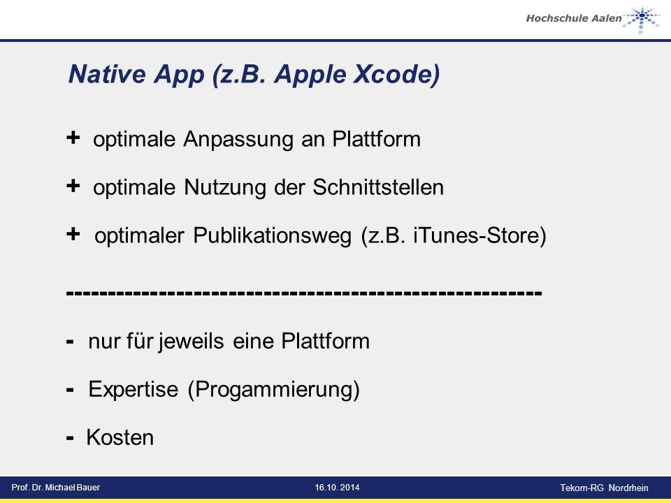 Prof. Dr. Michael Bauer16.10. 2014 Tekom-RG Nordrhein Native App (z.B.