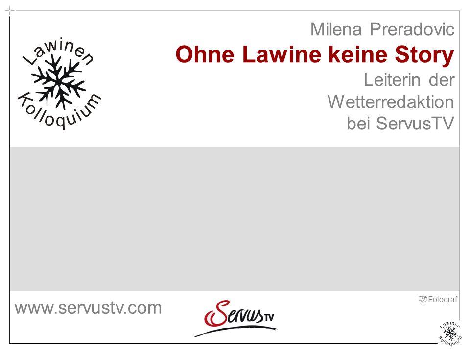 Milena Preradovic Ohne Lawine keine Story Leiterin der Wetterredaktion bei ServusTV Titelfolie Zenke Fotograf www.servustv.com